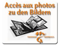 Accès aux photos / zu den Bildern